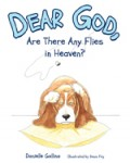 Dear God, Are There Any Flies in Heaven?