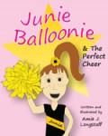 Junie Balloonie & the Perfect Cheer