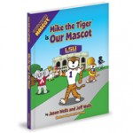Mike the Tiger is Our Mascot