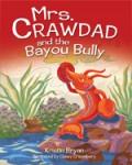 Mrs. Crawdad and the Bayou Bully