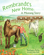 Rembrandt's New Home: A Mustang Story