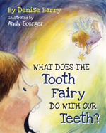 WhatDoesTheToothFairyDoWithOurTeeth_MBWeb