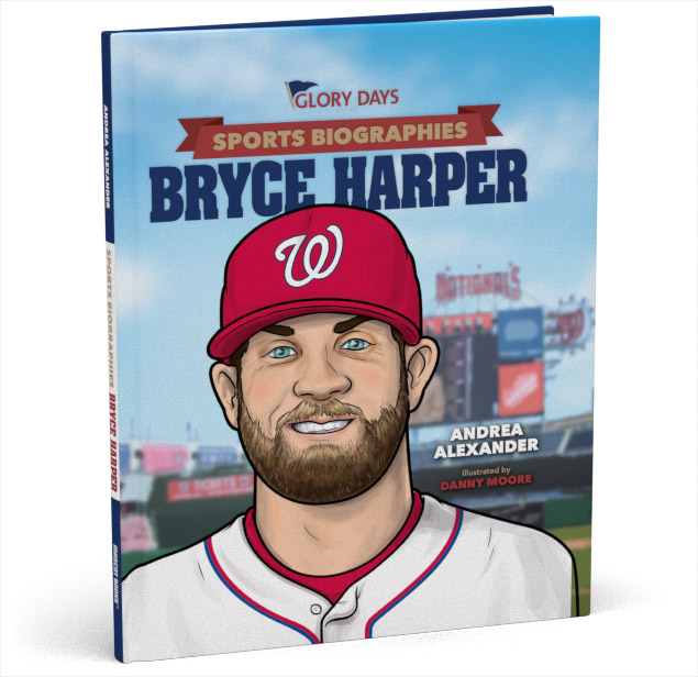 Glory Days Sports Biographies Bryce Harper cover